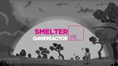 《Smelter》- 直播重播