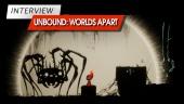 《Unbound: Worlds Apart》 - 採訪