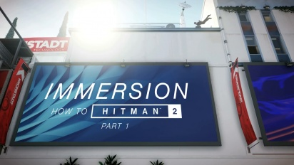 Hitman 2 - (How To Hitman) Immersion Trailer