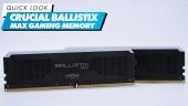 Crucial Ballistix MAX 電競記憶體 - 快速查看